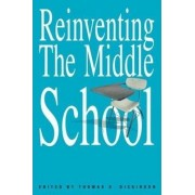 Reinventing the Middle School by Thomas S. Dickenson