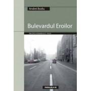 Bulevardul eroilor - Andrei Bodiu