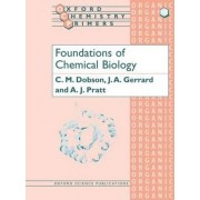 Foundations of Chemical Biology by C. M. Dobson