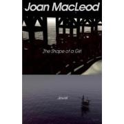 The Shape of a Girl / Jewel by Joan MacLeod
