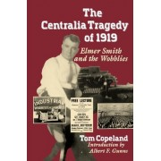 The Centralia Tragedy of 1919 by Tom Copeland