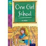 Oxford Reading Tree TreeTops Fiction: Level 16 More Pack A: One Girl School by Jon Blake