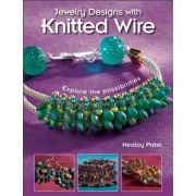 Jewelry Designs with Knitted Wire by Nealay Patel
