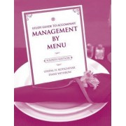 Management by Menu: Study Guide by Lendal H. Kotschevar