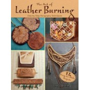The Art of Leather Burning: Step by Step Pyrography Techniques