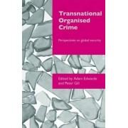 Transnational Organised Crime by Adam Edwards