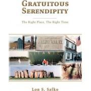Gratuitous Serendipity by Lon S Safko