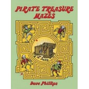 Pirate Treasure Mazes by Dave Phillips