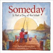 Someday Is Not a Day of the We by Denise Brennan-Nelson