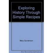 Exploring History Through Simple Recipes Set by Capstone