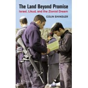 The Land Beyond Promise by Colin Shindler