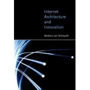 Internet Architecture and Innovation by Barbara van Schewick