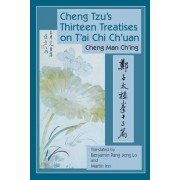 Cheng Tzu's Thirteen Chapters on T'ai Chi Ch'uang by Cheng Man-Ch'ing
