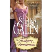 Making of a Gentleman by Shana Galen