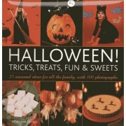 Halloween! Tricks, Treats, Fun & Sweets by Morgana De Ville