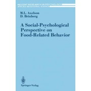 A Social-Psychological Perspective on Food-Related Behavior by Marta L. Axelson