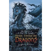 Here, There Be Dragons by James A Owen