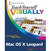 Teach Yourself Visually Mac OS X Leopard by Lynette Kent