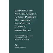 Guidelines for Sensory Analysis in Food Product Development and Quality Control by Roland P. Carpenter