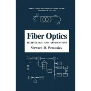 Fiber Optics by Stewart D. Personick