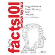 Studyguide for Practical Research: Planning and Design by Leedy, Paul D., ISBN 9780132825528