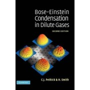 Bose-Einstein Condensation in Dilute Gases by C. J. Pethick