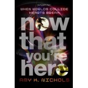 Now That You're Here (Duplexity, Part I) by Amy K Nichols