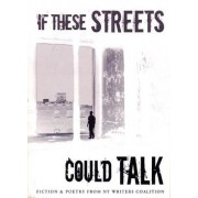 If These Streets Could Talk by NY Writers Coalition
