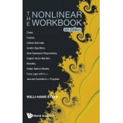 Nonlinear Workbook, The: Chaos, Fractals, Cellular Automata, Genetic Algorithms, Gene Expression Programming, Support Vector Machine, Wavelets, Hidden Markov Models, Fuzzy Logic With C++, Java And Symbolicc++ Programs (6th Edition) by Willi-Hans Steeb
