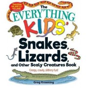 Everything Kids' Snakes, Lizards, And Other Scaly Creatures Book by Greg Kroening