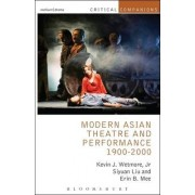 Modern Asian Theatre and Performance 1900-2000 by Kevin J. Wetmore