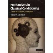 Mechanisms in Classical Conditioning by Nestor A. Schmajuk
