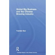 Global Big Business and the Chinese Brewing Industry by Yuantao Guo