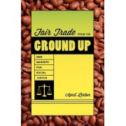 Fair Trade from the Ground Up by April Linton