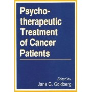 Psychotherapeutic Treatment of Cancer Patients by Jane D. Goldberg