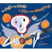 The Day of the Dead/El Dia de Los Muertos by Bob Barner