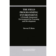 The Field Programming Environment by Steven P. Reiss
