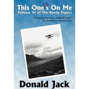 This One's on Me by Donald Jack