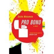 Pro Bono by Seisho Matsumoto