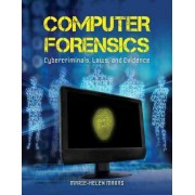 Computer Forensics: Cybercriminals, Laws, and Evidence by Marie-Helen Maras