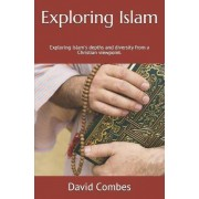 Exploring Islam by MR David Combes