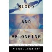 Blood and Belonging by Professor Michael Ignatieff