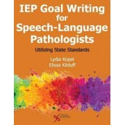 IEP Goal Writing for Speech-Language Pathologists by Lydia Kopel