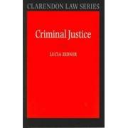 Criminal Justice by Lucia Zedner
