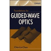 Foundations for Guided Wave Optics by Chin-Lin Chen