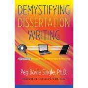 Demystifying Dissertation Writing by Peg Boyle Single