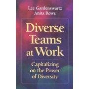 Diverse Teams at Work by Lee Gardenswartz