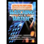 Watching What We Watch by Walter T. Davis