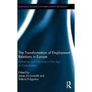 The Transformation of Employment Relations in Europe by Valeria Pulignano