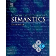 Concise Encyclopedia of Semantics by Keith Allan